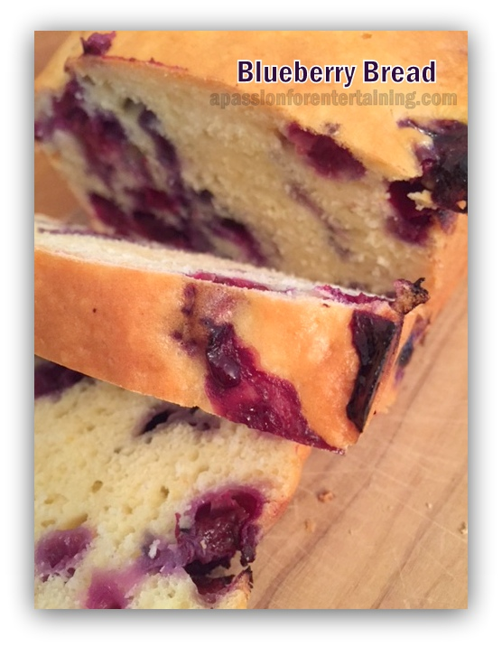 Blueberry Bread · A Passion for Entertaining